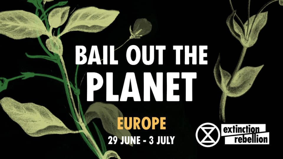 Extinction Rebellion Bail Out The Planet Flyer