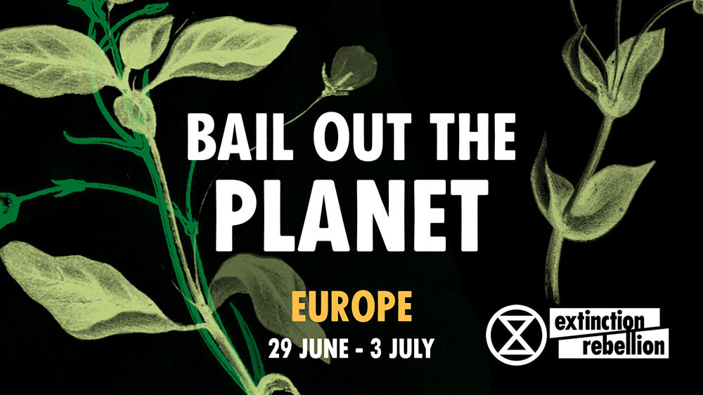 "Plakat XR ""Bail out the Planet"""